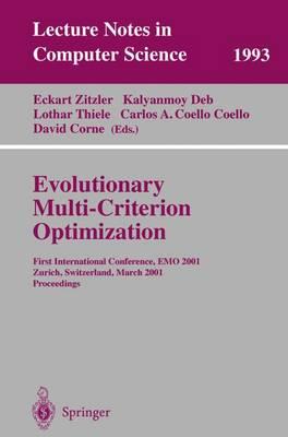 Evolutionary Multi-Criterion Optimization: First International Conference, Emo 2001, Zurich, Switzerland, March 7-9, 2001 Proceedings - Zitzler, Eckart (Editor), and Deb, Kalyanmoy (Editor), and Thiele, Lothar (Editor)