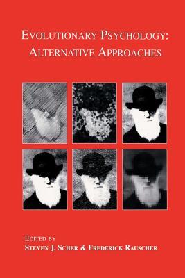 Evolutionary Psychology: Alternative Approaches - Scher, Steven J (Editor)
