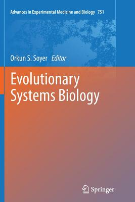 Evolutionary Systems Biology - Soyer, Orkun S. (Editor)