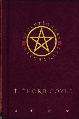 Evolutionary Witchcraft - Coyle, T Thorn