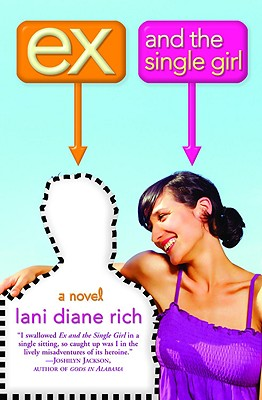 Ex and the Single Girl - Rich, Lani Diane