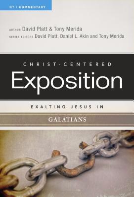 Exalting Jesus in Galatians - Platt, David (Editor), and Merida, Tony (Editor)