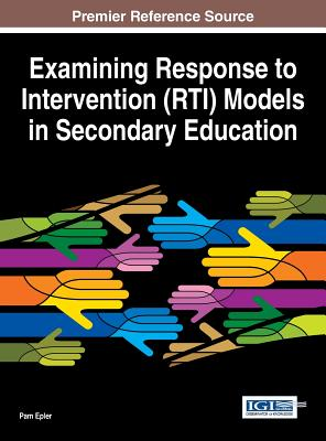 Examining Response to Intervention (RTI) Models in Secondary Education - Epler, Pam (Editor)