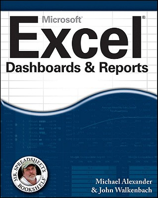 Excel Dashboards & Reports - Alexander, Michael, and Walkenbach, John