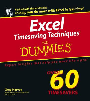 Excel Timesaving Techniques for Dummies - Harvey, Greg