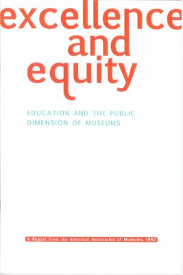 Excellence and Equity: Education and the Public Dimension of Museums - Hirzy, Ellen Cochran (Editor)