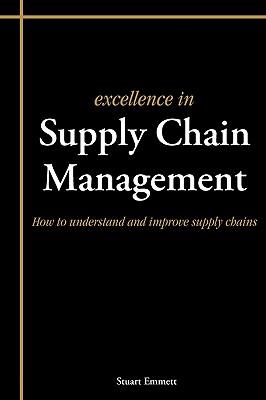 Excellence in Supply Chain Management - Emmett, Stuart