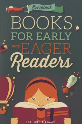 Excellent Books for Early and Eager Readers - Isaacs, Kathleen T
