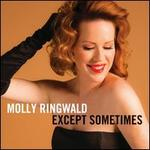 Except? Sometimes - Molly Ringwald