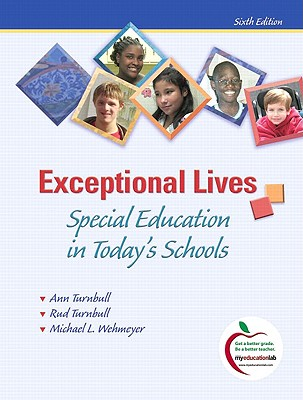 Exceptional Lives: Special Education in Today's Schools - Turnbull, Ann P, and Turnbull, H Rutherford, and Wehmeyer, Michael L, Professor, PhD