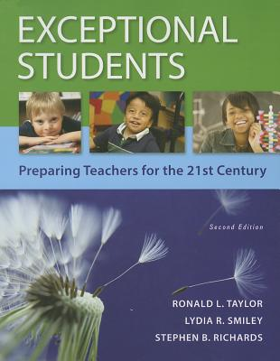 Exceptional Students: Preparing Teachers for the 21st Century - Taylor, Ronald L., and Smiley, Lydia R., and Richards, Stephen B.