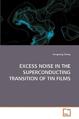 Excess Noise in the Superconducting Transition of Tin Films - Zhang, Hengsong