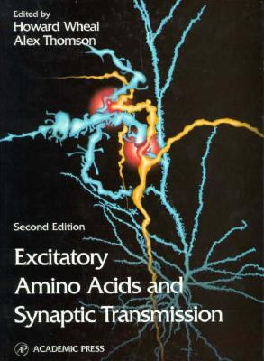 Excitatory Amino Acids and Synaptic Transmission - Wheal, Howard V (Editor), and Thompson, Alex M (Editor), and Thomson, Alex (Editor)