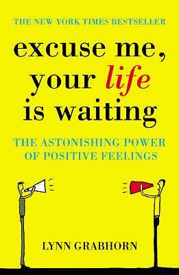 Excuse Me, Your Life is Waiting - Grabhorn, Lynn
