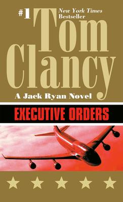 Executive Orders - Clancy, Tom