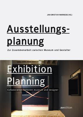 Exhibition Planning: Collaboration Between Museum and Designer - Warnecke, Jan-Christian