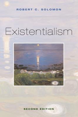 Existentialism - Solomon, Robert C