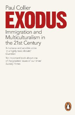 Exodus: Immigration and Multiculturalism in the 21st Century - Collier, Paul