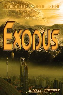 Exodus: One Small Step out of the Garden of Eden - Wagoner, Robert
