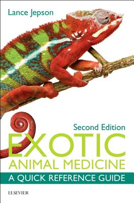 Exotic Animal Medicine: A Quick Reference Guide - Jepson, Lance