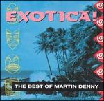 Exotica: The Best of Martin Denny