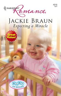 Expecting a Miracle - Braun, Jackie