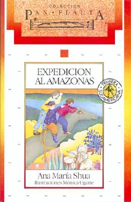 Expedicion Al Amazonas - Shua, Ana Maria
