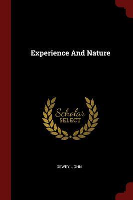 Experience and Nature - Dewey, John