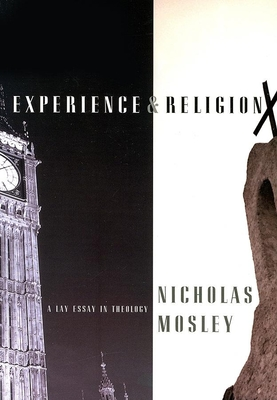 Experience & Religion: A Lay Essay in Theology - Mosley, Nicholas