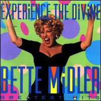 Experience the Divine Bette Midler: Greatest Hits - Bette Midler