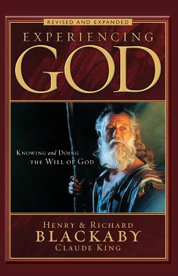 Experiencing God Revised and Expanded: Knowing and Doing the Will of God - Blackaby, Henry