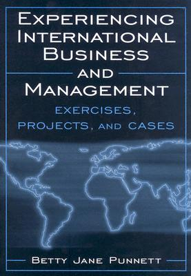 Experiencing International Business and Management - Punnett, Betty Jane