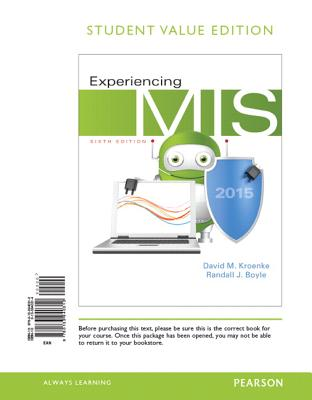 Experiencing MIS, Student Value Edition - Kroenke, David M, and Boyle, Randall J