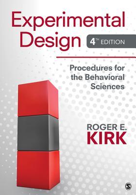 Experimental Design: Procedures for the Behavioral Sciences - Kirk, Roger E, Dr.