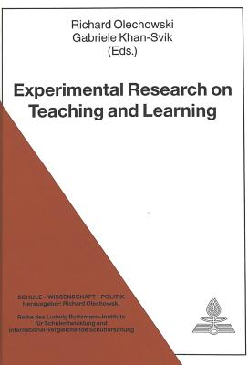 Experimental Research on Teaching and Learning - Olechowski, Richard (Editor), and Khan-Svik, Gabriele (Editor)