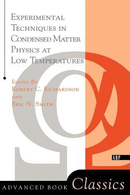 Experimental Techniques in Condensed Matter Physics at Low Temperatures - Richardson, Robert C, and Smith, Eric N
