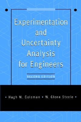 Experimentation and Uncertainty Analysis for Engineers - Coleman, Hugh W, and Steele, W Glenn