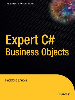 Expert C# Business Objects - Lhotka, Rocky
