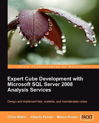 Expert Cube Development with Microsoft SQL Server 2008 Analysis Services - Webb, Chris, and Russo, Marco, and Ferrari, Alberto