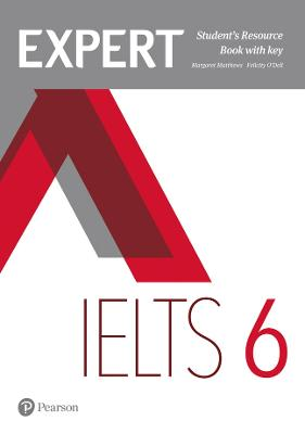 Expert IELTS 6 Student's Resource Book with Key - O'Dell, Felicity, and Matthews, Margaret