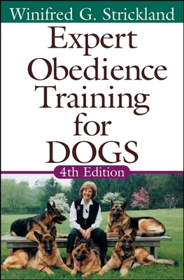 Expert Obedience Training for Dogs - Strickland, Winifred Gibson, and Bennett, Janet G (Foreword by)