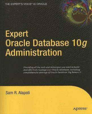 Expert Oracle Database 10g Administration - Alapati, Sam