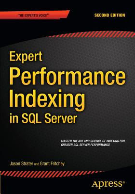 Expert Performance Indexing in SQL Server - Strate, Jason, and Fritchey, Grant, and Krueger, Ted