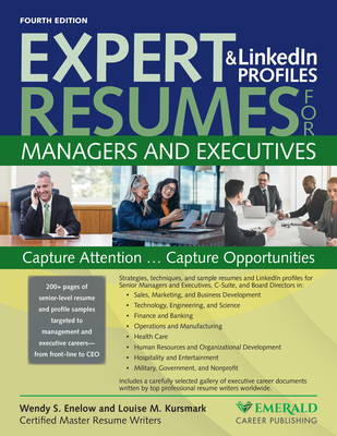 Expert Resumes and Linkedin Profiles for Managers & Executives - Enelow, Wendy, and Kursmark, Louise