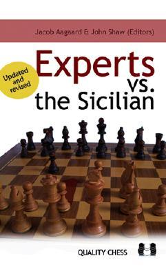 Experts Vs. the Sicilian - Aagaard, Jacob (Editor), and Shaw, John (Editor)