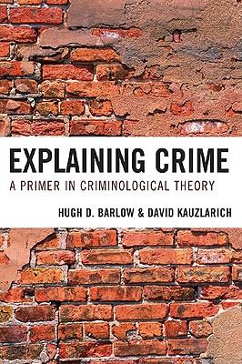 Explaining Crime: A Primer in Criminological Theory - Barlow, Hugh D