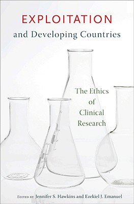 Exploitation and Developing Countries: The Ethics of Clinical Research - Hawkins, Jennifer S (Editor), and Emanuel, Ezekiel J (Editor)