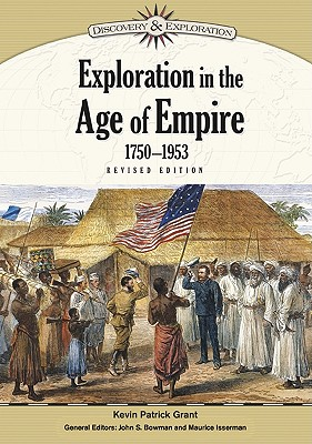 Exploration in the Age of Empire, 1750-1953 - Grant, Kevin Patrick