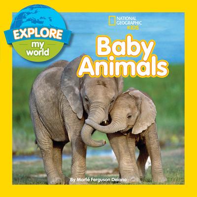 Explore My World Baby Animals - Delano, Marfe Ferguson