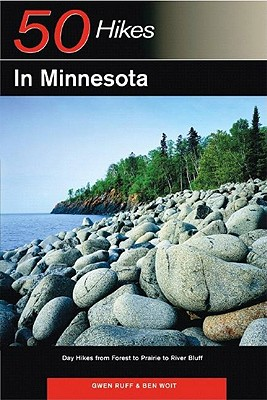 Explorer's Guide 50 Hikes in Minnesota: Day Hikes from Forest to Prairie to River Bluff - Ruff, Gwen, and Woit, Ben